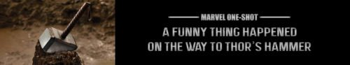 Забавный случай по дороге к молоту Тора Marvel One-Shot